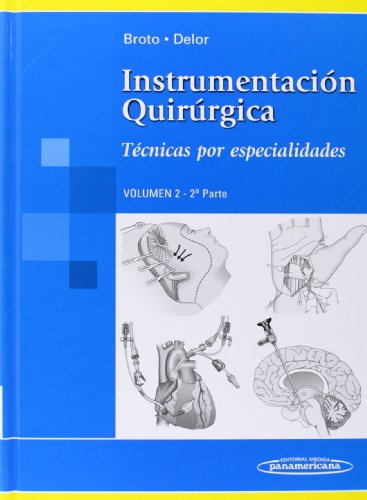 Instrumentación Quirúrgica: Volumen 2. 2ª parte. Técnicas por especialidades por Monica Graciela Broto