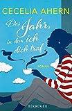 Das Jahr, in dem ich dich traf: Roman von Cecelia Ahern