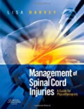Management of Spinal Cord Injuries: A Guide for Physiotherapists, 1e