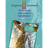 Diagnosis and Treatment of Movement Impairment Syndromes- E-Book (English Edition)