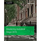 Mastering Autodesk Maya 2015: Autodesk Official Press by Todd Palamar (2014-08-04)