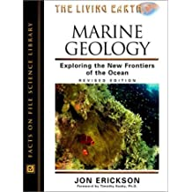 Marine Geology: Exploring the New Frontiers of the Ocean (Living Earth) by Jon Erickson (2002-11-01)