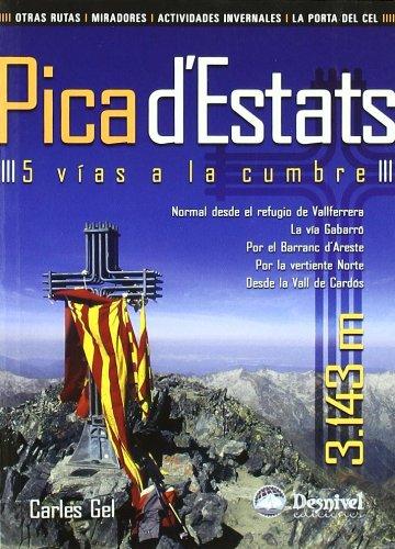 Pica d'estats - 5 vias a la cumbre (Guia Montañera) por Carles Gel