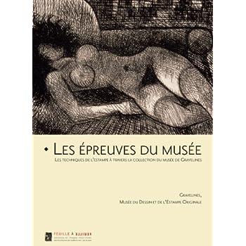 Les épreuves du musée : Gravelines, musée du dessin et de l'estampe originale