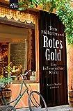 Rotes Gold: Ein kulinarischer Krimi. Xavier Kieffers zweiter Fall (Die Xavier-Kieffer-Krimis, Band 2) - Tom Hillenbrand