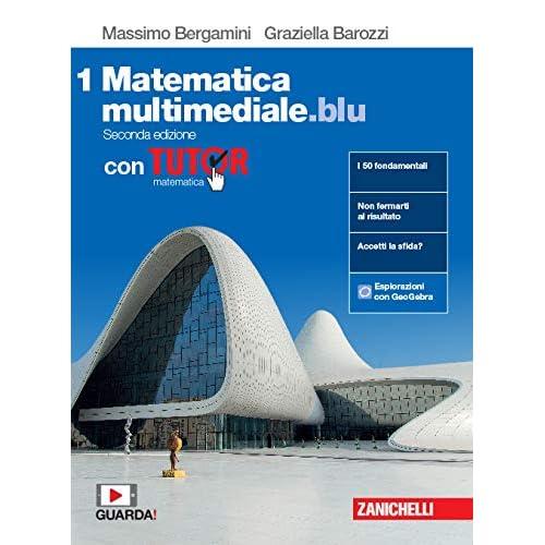Matematica Multimediale.blu. Con Tutor. Per Le Scuole Superiori. Con Espansione Online: 1