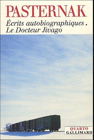 Écrits autobiographiques - Le Docteur Jivago