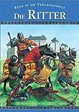 Reise in die Vergangenheit : Die Ritter