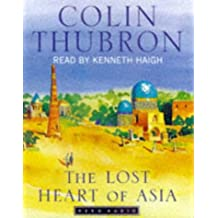 The Lost Heart of Asia: Journey Beyond Samarkand
