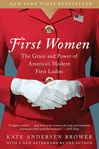 First Women: The Grace and Power of America's Modern First Ladies (Lady Von Amerika)
