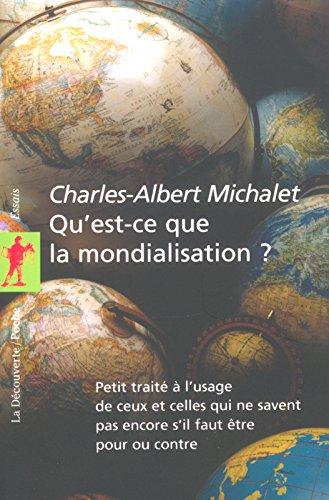 Qu'est-ce que la mondialisation ? par Charles-Albert MICHALET