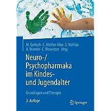 Neuro-/Psychopharmaka im Kindes- und Jugendalter: Grundlagen und Therapie