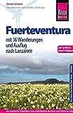Reise Know-How Fuerteventura mit 16 Wanderungen und Ausflug nach Lanzarote: Reiseführer mit Faltplan