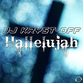 DJ Kryst-Off-Hallelujah