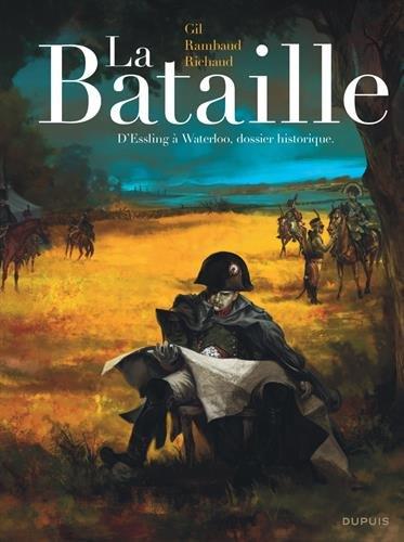 La Bataille - L'intégrale - tome 1 - La Bataille Edition intégrale par Richaud