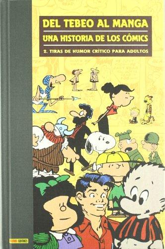 Del Tebeo Al Manga. Una Historia De Los Cómics 2. Tiras De Humor Crítico Para Adultos