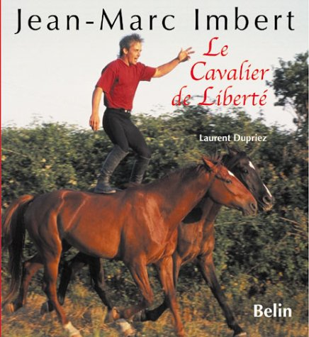 Jean-Marc Imbert, le cavalier de liberté par Laurent Dupriez