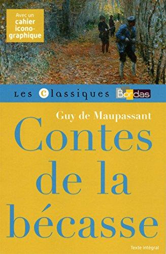 Classiques Bordas • Maupassant - Contes de la Becasse