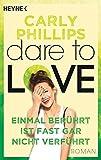 Einmal berührt ist fast gar nicht verführt: Dare to Love 2 - Roman bei Amazon kaufen