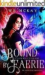 Bound by Faerie: An Urban Fantasy Nov...