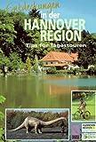 Tips für Tagestouren, Entdeckungen im Großraum Hannover -