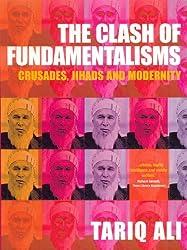 The Clash of Fundamentalisms: Crusades, Jihads and Modernity