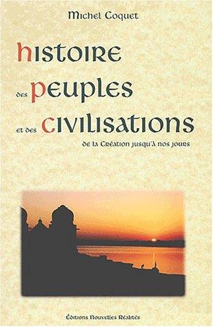 Histoire des Peuples et des Civilisations, de la Création jusqu