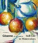 Cezanne in the Studio: Still Life in...