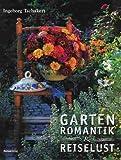 Gartenromantik & Reiselust - Ingeborg Tschakert