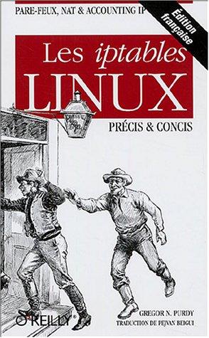Précis et concis : Les Iptables Linux par Purdy