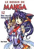 Le dessin de Manga, tome 12 - Des traits percutants