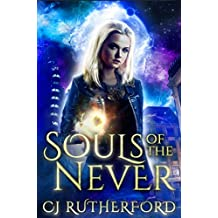 Souls of the Never: A Scifi Fantasy Romance Series (Tales of the Neverwar Series Book 1)