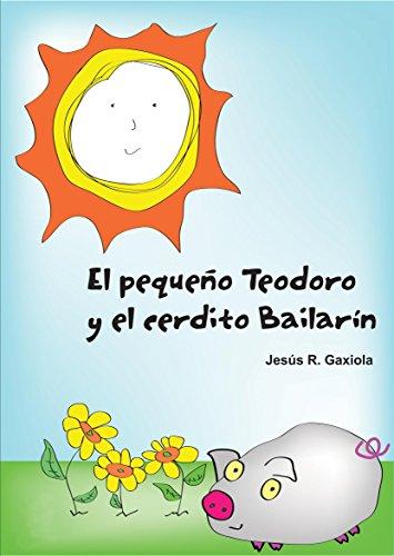 Cuento Infantil: El pequeño Teodoro y el cerdito Bailarín
