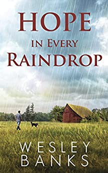 Hope In Every Raindrop: A Sled Dog Adventure and Romance (Faith, Hope, and Love Book 2) by [Banks, Wesley]