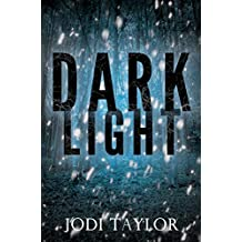 Dark Light: A gripping supernatural thriller by international best selling author Jodi Taylor