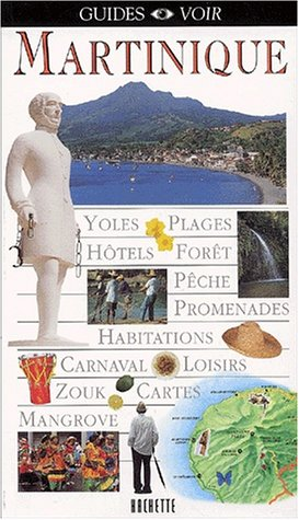 Guide Voir : Martinique