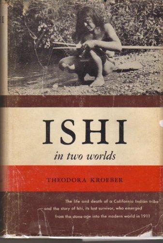 Ishi (Testament du dernier Indien sauvage de l'Amérique du Nord)