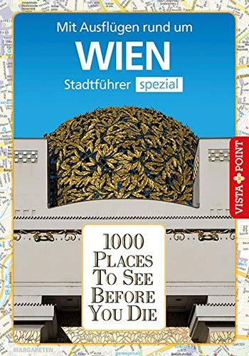 1000 Places To See Before You Die: Stadtführer Wien