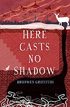 Here Casts No Shadow by [Griffiths, Bronwen]