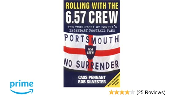 Rolling With The 6 57 Crew The True Story Of Pompey S Legendary