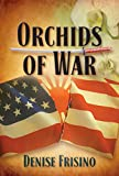 Front cover for the book Orchids of War by Denise Frisino