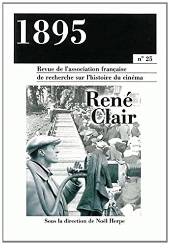 1895 N° 25 Septembre 1998 : René Clair par Noël Herpe, Collectif