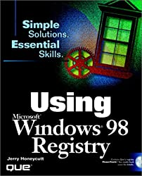 Using the Microsoft Windows 98 Registry, w. CD-ROM: Simple Solutions, Essential Skills (Using ... (Que))
