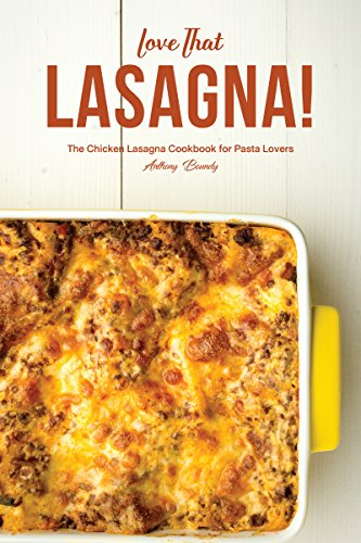 Love That Lasagna!: The Chicken Lasagna Cookbook for Pasta Lovers (English Edition) Cuisinart Pizza Cutter