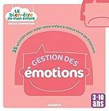 Gestion des émotions - 35 activités pour aider votre enfant à mieux vivre les émotions