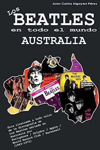 Los Beatles en todo el mundo: Australia: Volume 9 por Juan Carlos Irigoyen Pérez