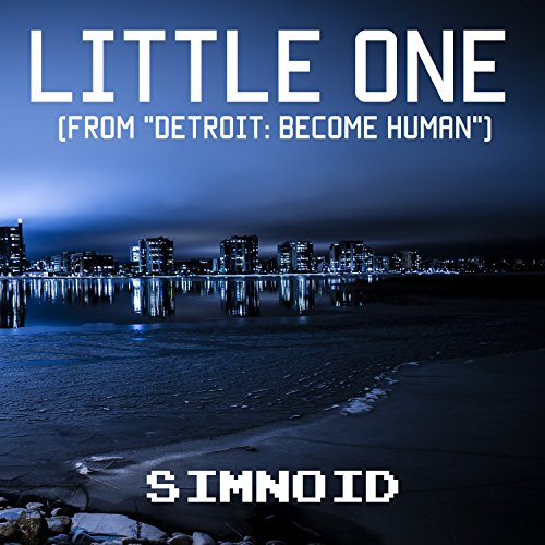 Little One From Detroit Become Human Von Simnoid Bei Amazon Music