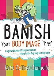 Banish Your Body Image Thief (Gremlin and Thief CBT Workbooks)