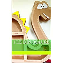 1 LE DINOSAURE (French Edition)