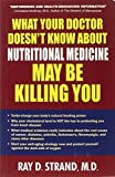 #5: What Your Doctor Doesn'T Know About Nutritional Medicine May beKilling You
